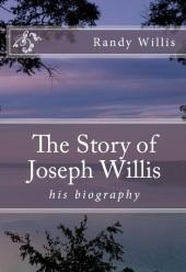 The Story of Joseph Willis Randy Willis