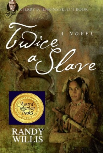 Twice a Slave Novel Randy Willis