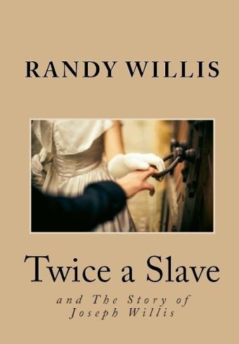 Twice a Slave Randy Willis